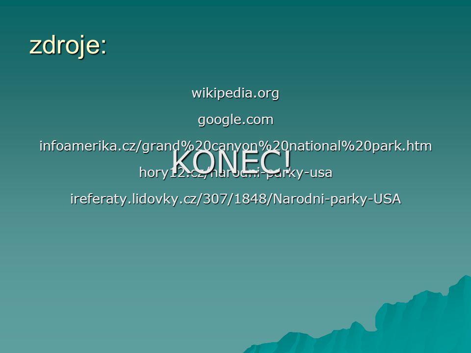 zdroje: wikipedia.orggoogle.cominfoamerika.cz/grand%20canyon%20national%20park.htmhory12.cz/narodni-parky-usaireferaty.lidovky.cz/307/1848/Narodni-par
