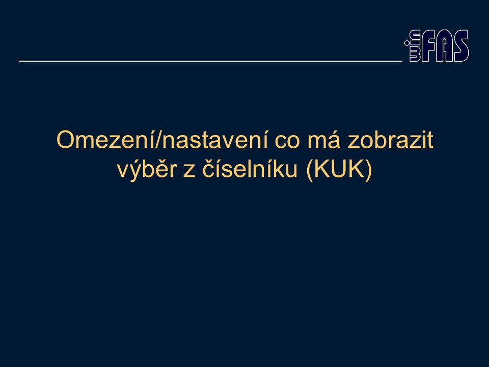 Omezení/nastavení co má zobrazit výběr z číselníku (KUK)
