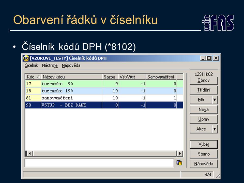 Obarvení řádků v číselníku •Číselník kódů DPH (*8102)
