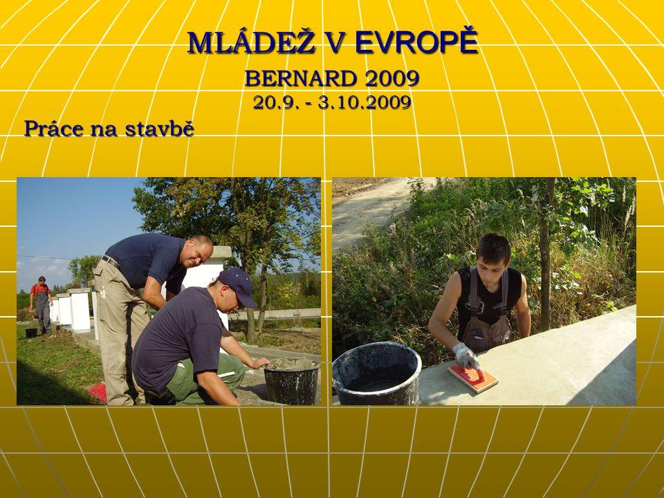 Práce na stavbě MLÁDEŽ V EVROPĚ BERNARD 2009 20.9. - 3.10.2009