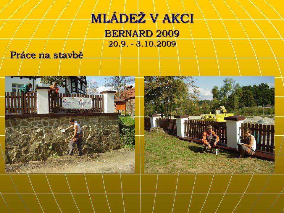 Práce na stavbě MLÁDEŽ V AKCI BERNARD 2009 20.9. - 3.10.2009