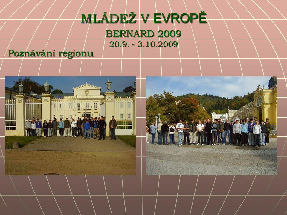 Poznávání regionu MLÁDEŽ V EVROPĚ BERNARD 2009 20.9. - 3.10.2009