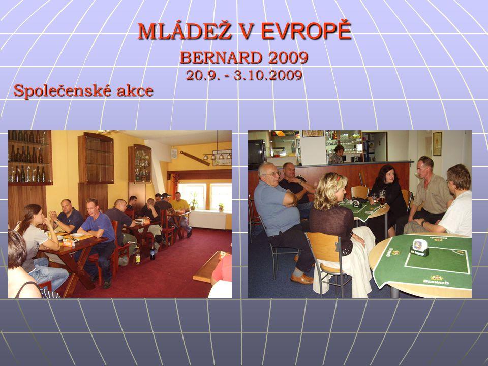 Společenské akce MLÁDEŽ V EVROPĚ BERNARD 2009 20.9. - 3.10.2009