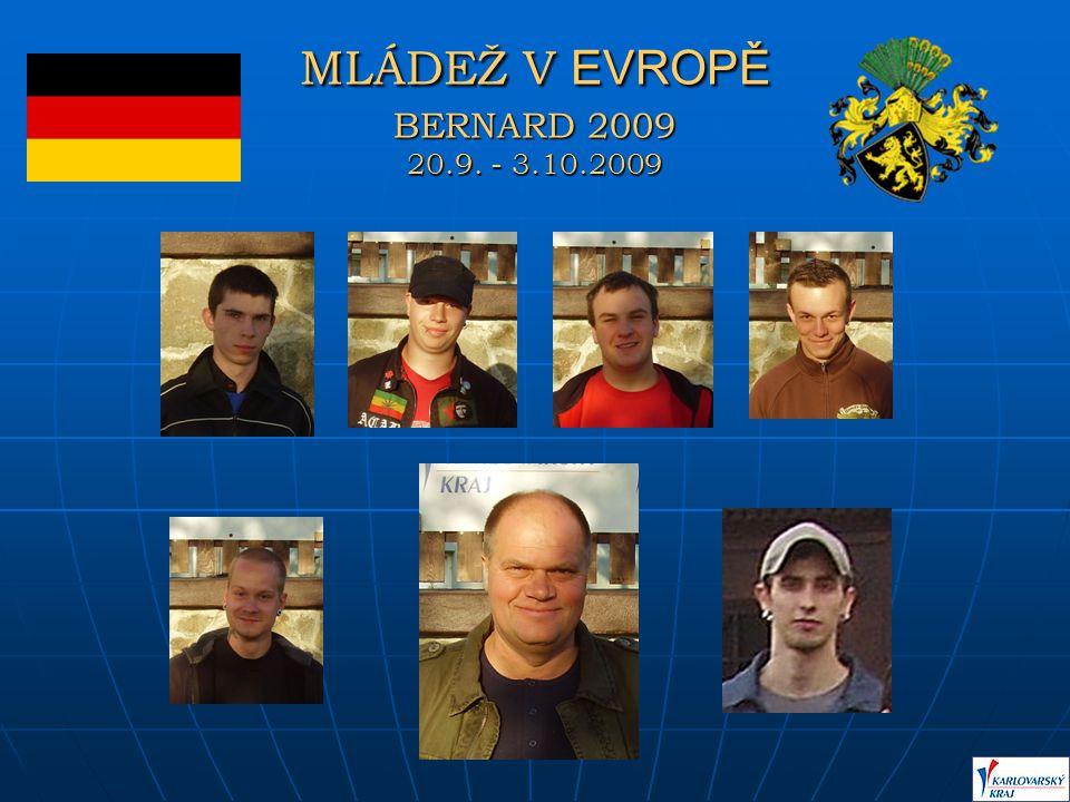 MLÁDEŽ V EVROPĚ BERNARD 2009 20.9. - 3.10.2009 NĚMECKO