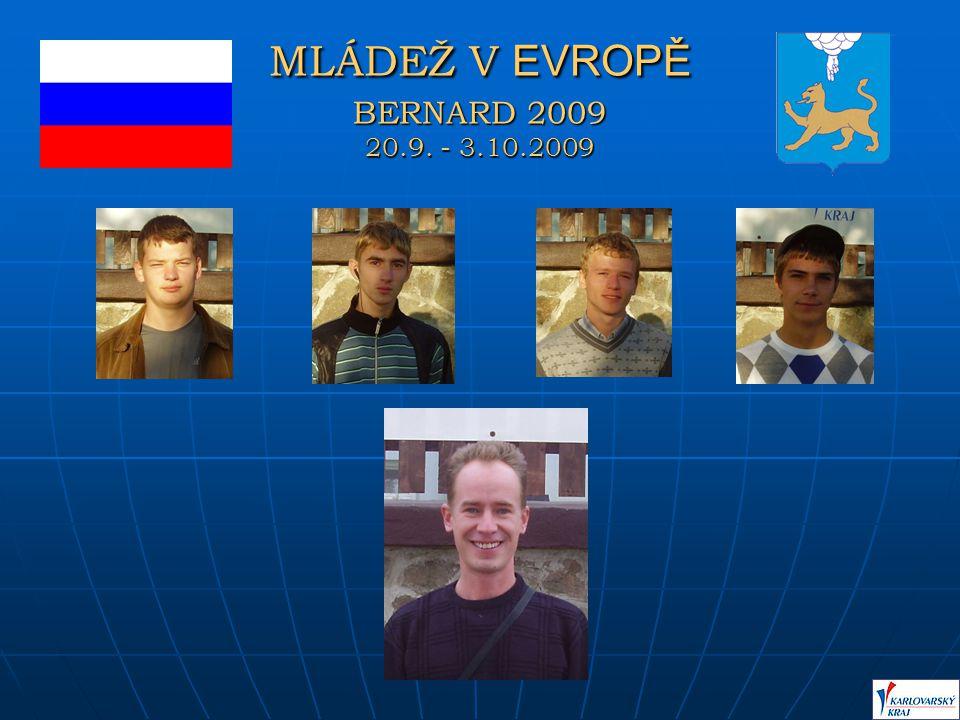MLÁDEŽ V EVROPĚ BERNARD 2009 20.9. - 3.10.2009 RUSKO
