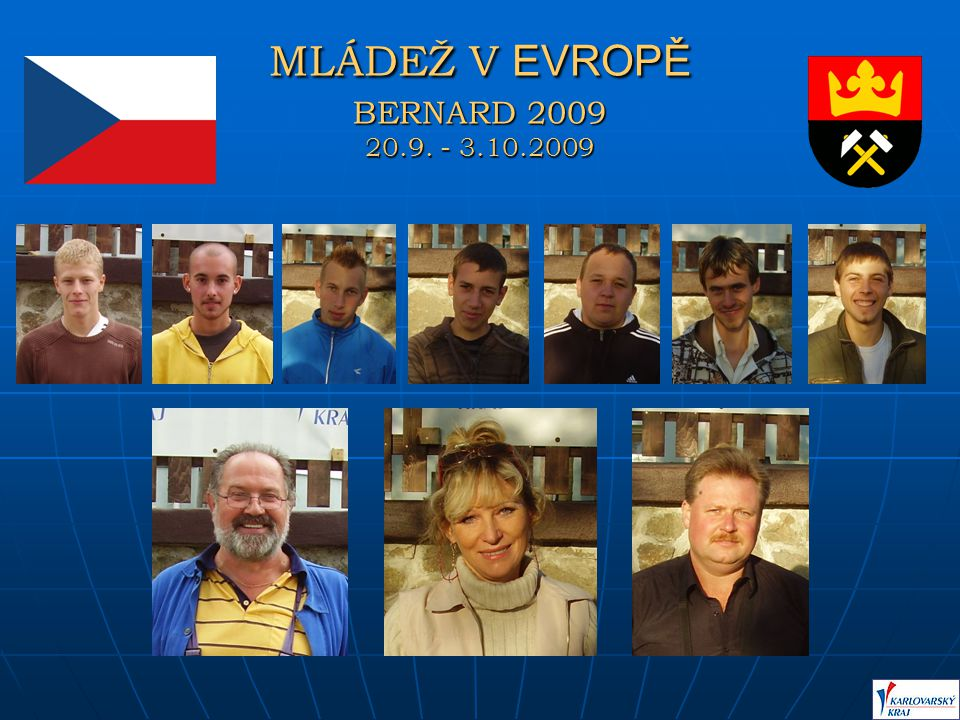 MLÁDEŽ V EVROPĚ BERNARD 2009 20.9. - 3.10.2009 ČESKÁ REPUBLIKA