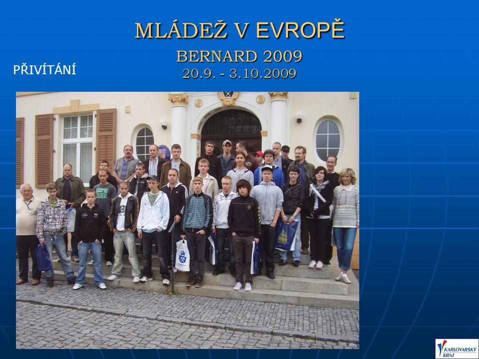 MLÁDEŽ V EVROPĚ BERNARD 2009 20.9. - 3.10.2009 PŘIVÍTÁNÍ