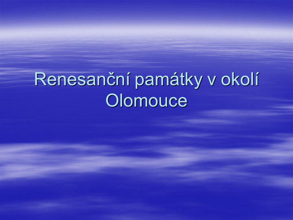 Renesanční památky v okolí Olomouce