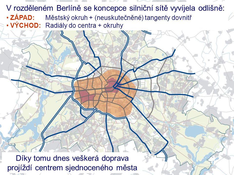 V rozděleném Berlíně se koncepce silniční sítě vyvíjela odlišně: • ZÁPAD: Městský okruh + (neuskutečněné) tangenty dovnitř • VÝCHOD:Radiály do centra