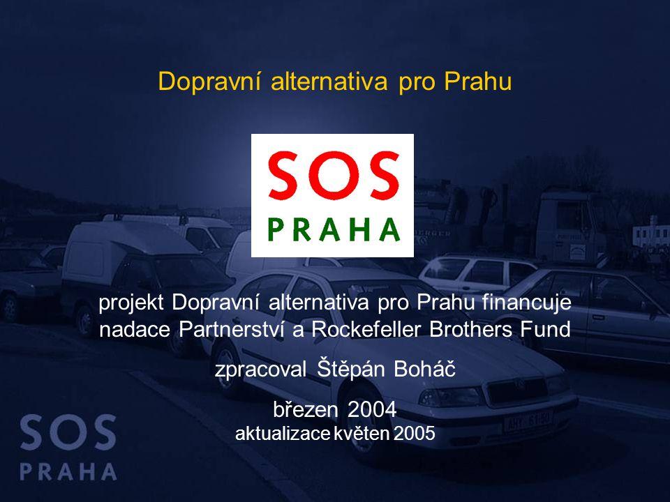 projekt Dopravní alternativa pro Prahu financuje nadace Partnerství a Rockefeller Brothers Fund zpracoval Štěpán Boháč březen 2004 aktualizace květen