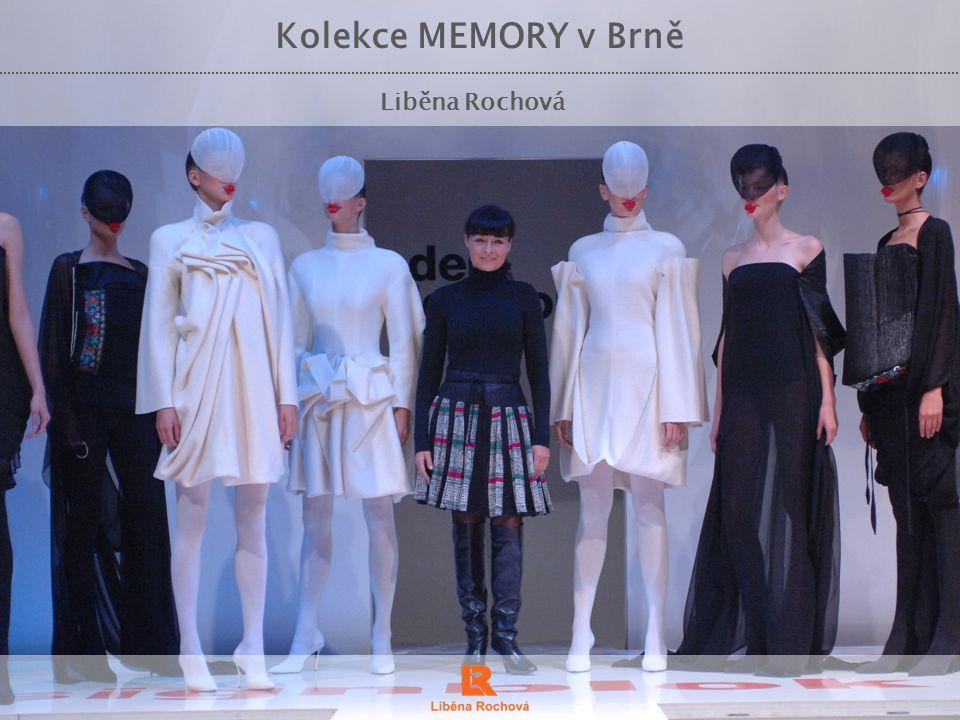 Kolekce MEMORY v Brně Představení autorky Liběny Rochové o Rodačka a celoživotní obyvatelka Brna - Liběna Rochová je jednou z předních českých módních návrhářek a designérek.