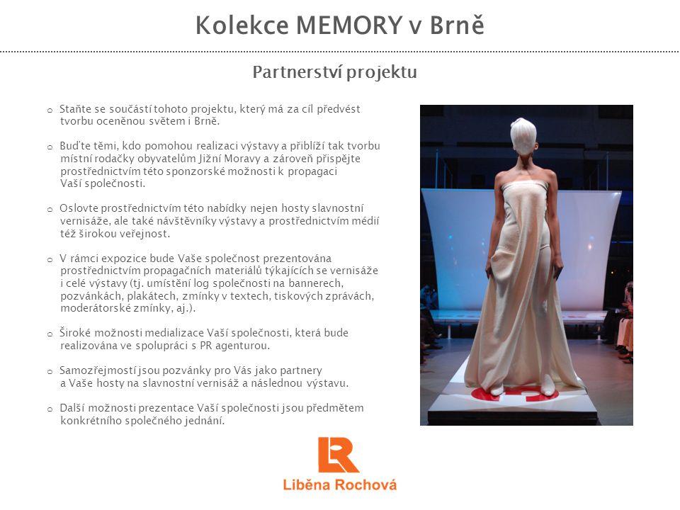 Kolekce MEMORY v Brně Partnerství projektu o Staňte se součástí tohoto projektu, který má za cíl předvést tvorbu oceněnou světem i Brně. o Buďte těmi,