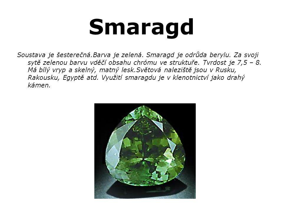 Smaragd Soustava je šesterečná.Barva je zelená. Smaragd je odrůda berylu. Za svoji sytě zelenou barvu vděčí obsahu chrómu ve struktuře. Tvrdost je 7,5