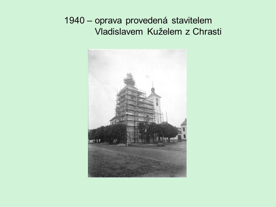 1940 – oprava provedená stavitelem Vladislavem Kuželem z Chrasti