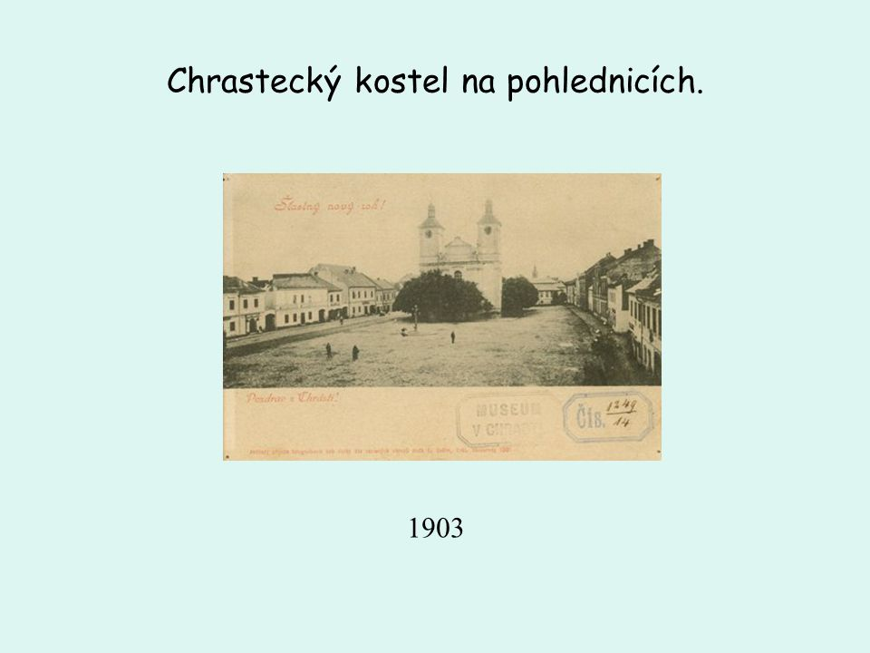 Chrastecký kostel na pohlednicích. 1903