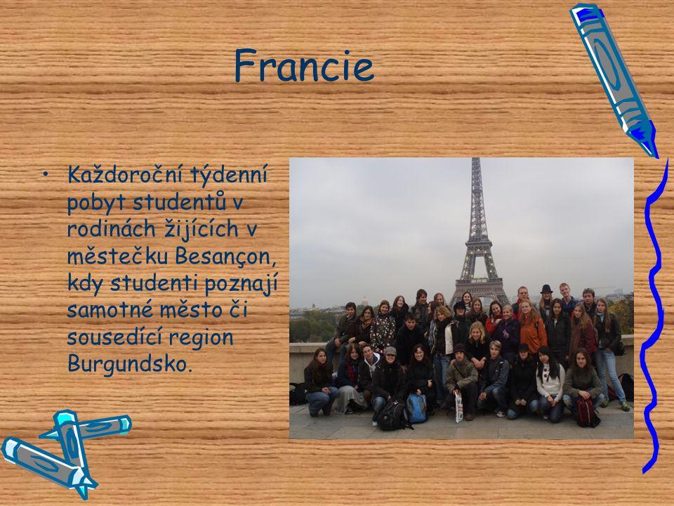 Francie •K•Každoroční týdenní pobyt studentů v rodinách žijících v městečku Besançon, kdy studenti poznají samotné město či sousedící region Burgundsk