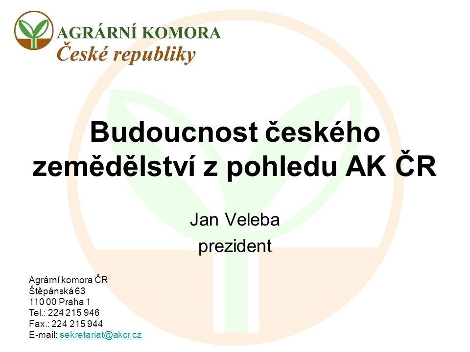 Agrární komora ČR Štěpánská 63 110 00 Praha 1 Tel.: 224 215 946 Fax.: 224 215 944 E-mail: sekretariat@akcr.czsekretariat@akcr.cz Budoucnost českého ze
