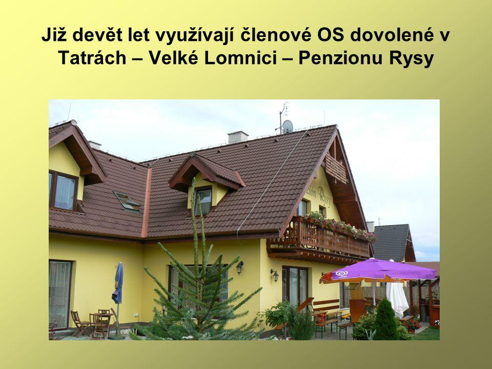 Již devět let využívají členové OS dovolené v Tatrách – Velké Lomnici – Penzionu Rysy