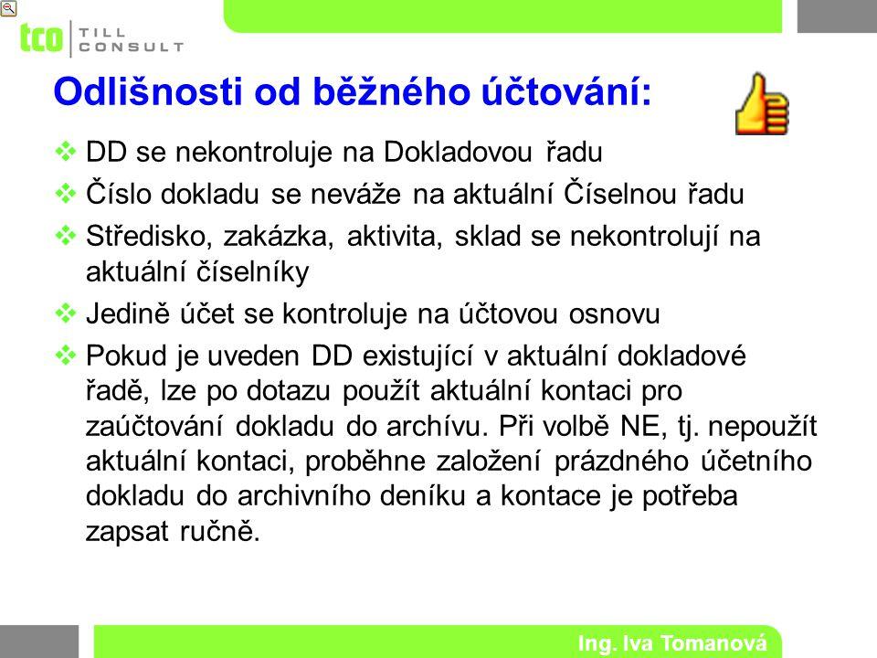 Ing.Iva Tomanová Důležité:  Mezi doklady v archivních evidencích (např.