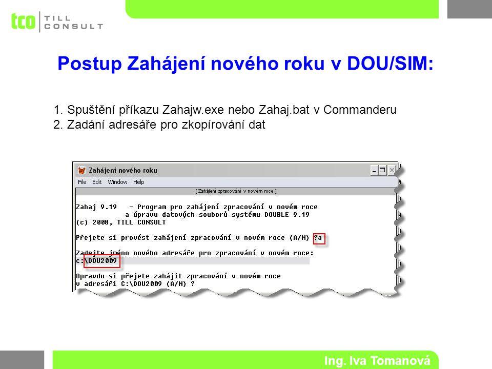 Ing.Iva Tomanová Postup Zahájení nového roku v DOU/SIM: 1.
