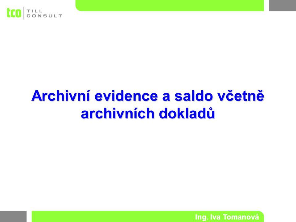 Archivní evidence a saldo včetně archivních dokladů Ing. Iva Tomanová