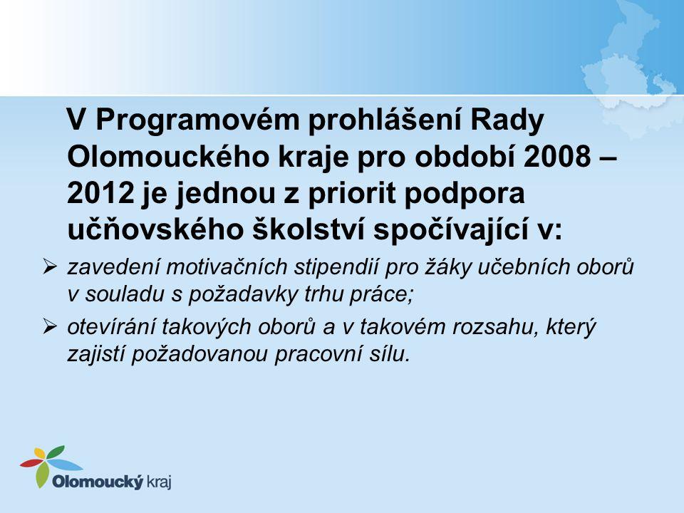 V Programovém prohlášení Rady Olomouckého kraje pro období 2008 – 2012 je jednou z priorit podpora učňovského školství spočívající v:  zavedení motiv