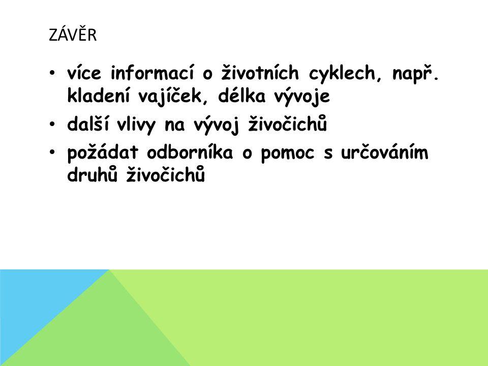 ZÁVĚR • více informací o životních cyklech, např.