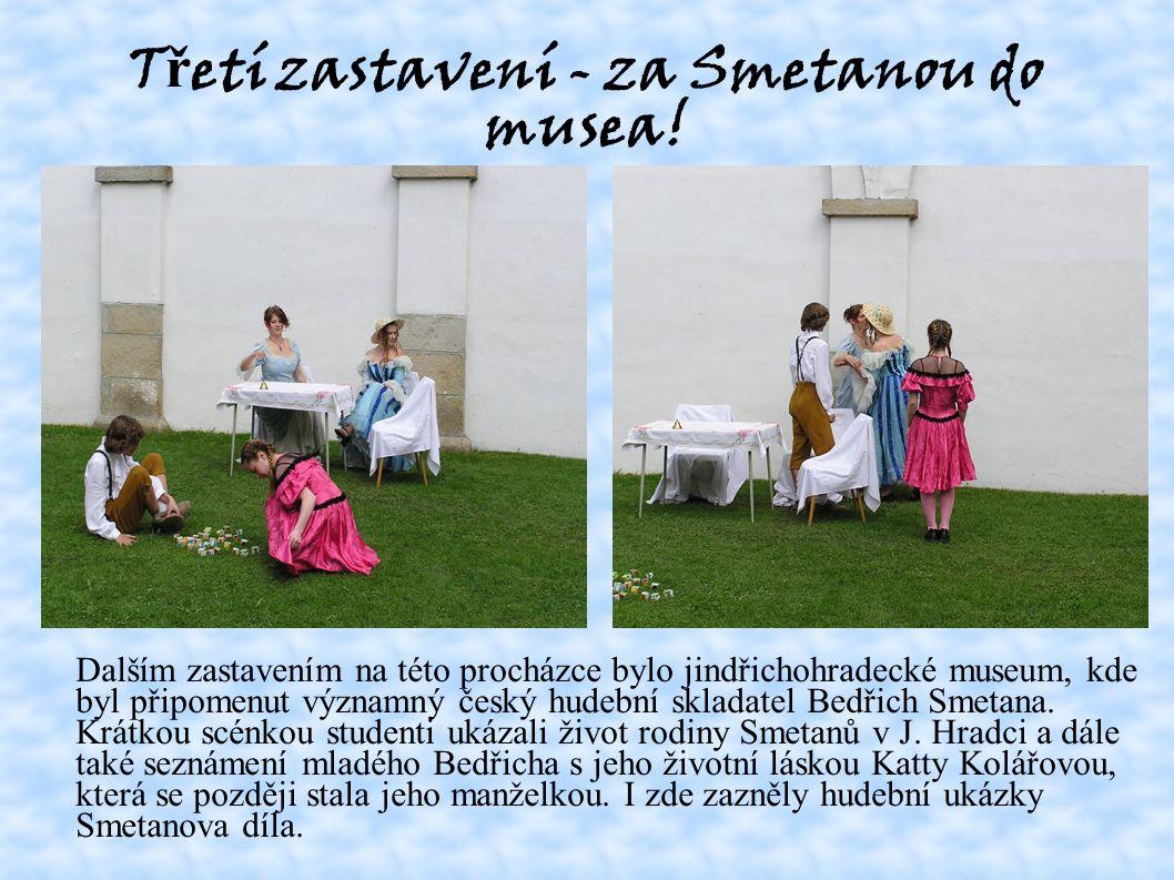 T ř etí zastavení - za Smetanou do musea.