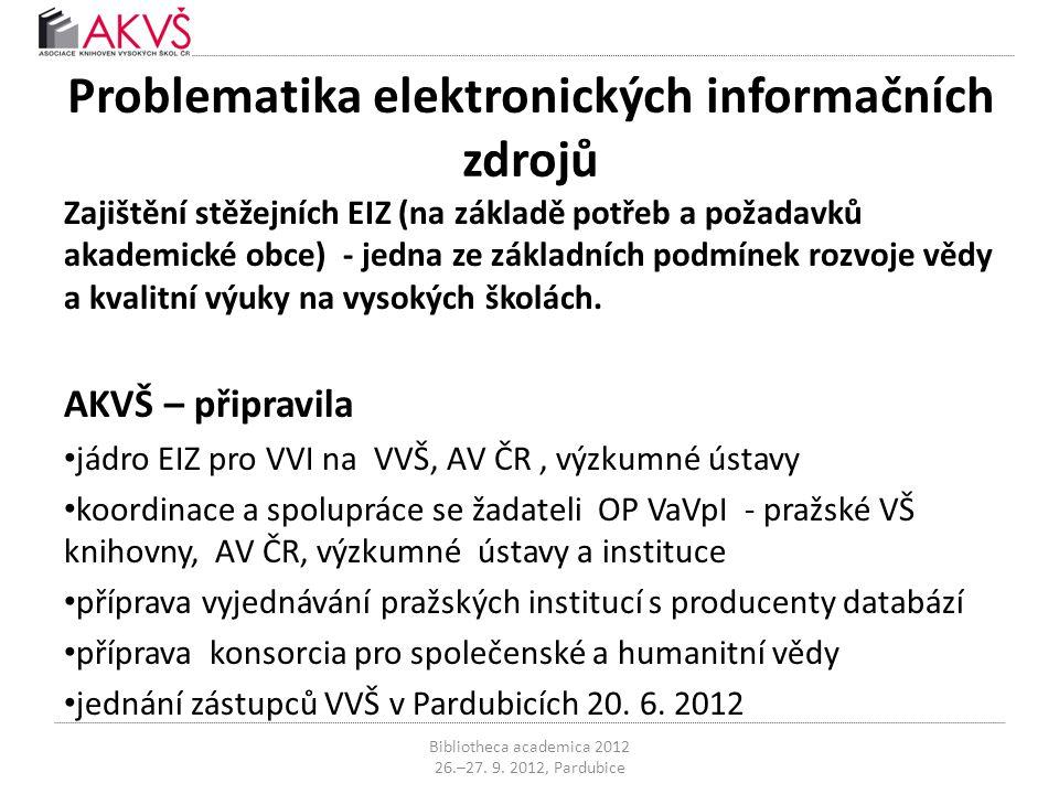 Problematika elektronických informačních zdrojů Zajištění stěžejních EIZ (na základě potřeb a požadavků akademické obce) - jedna ze základních podmíne