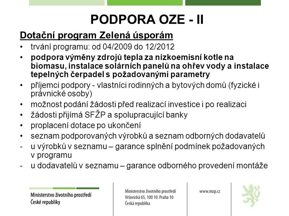 Dotační program Zelená úsporám •trvání programu: od 04/2009 do 12/2012 •podpora výměny zdrojů tepla za nízkoemisní kotle na biomasu, instalace solární