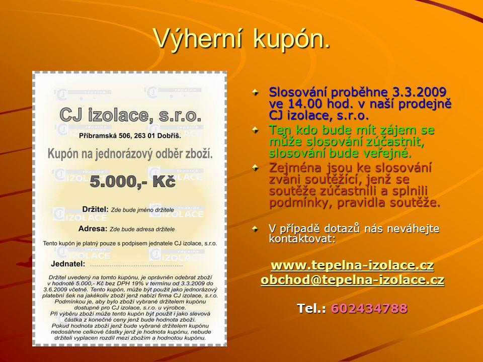 Výherní kupón.Slosování proběhne 3.3.2009 ve 14.00 hod.