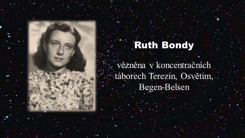 Ruth Bondy vězněna v koncentračních táborech Terezín, Osvětim, Begen-Belsen