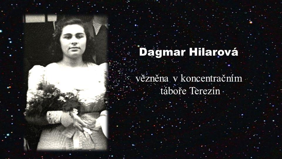 Dagmar Hilarová vězněna v koncentračním táboře Terezín