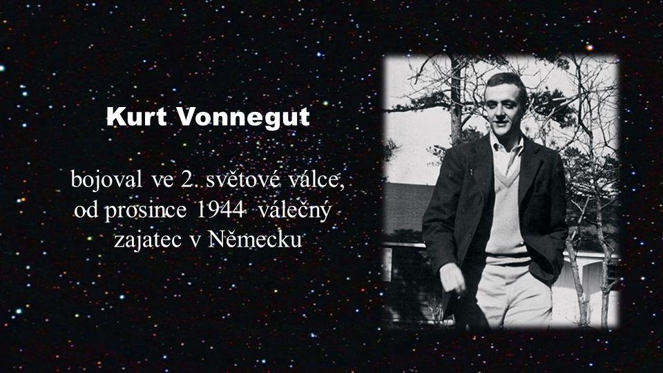 Kurt Vonnegut bojoval ve 2. světové válce, od prosince 1944 válečný zajatec v Německu