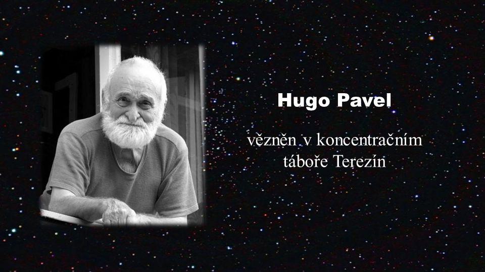 Hugo Pavel vězněn v koncentračním táboře Terezín