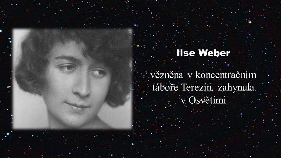Ilse Weber vězněna v koncentračním táboře Terezín, zahynula v Osvětimi