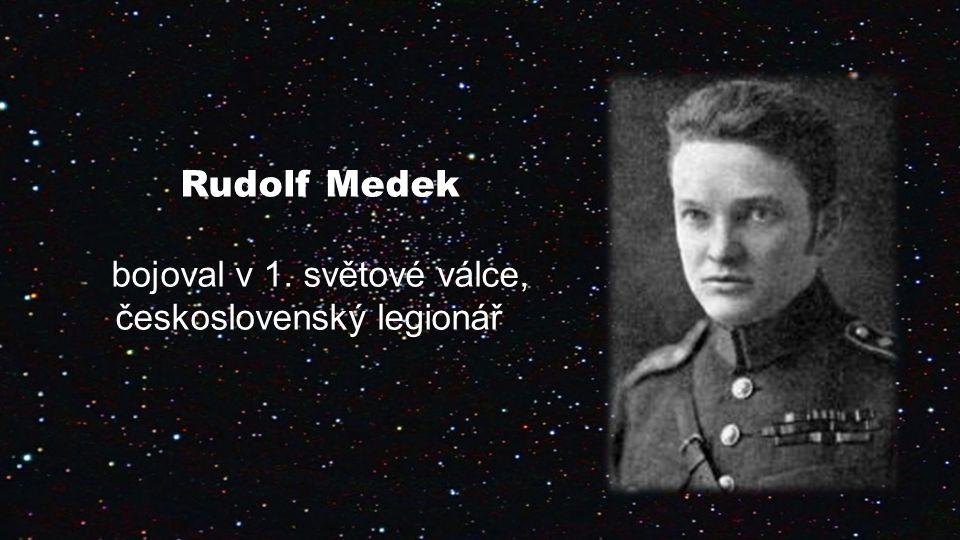 Rudolf Medek bojoval v 1. světové válce, československý legionář