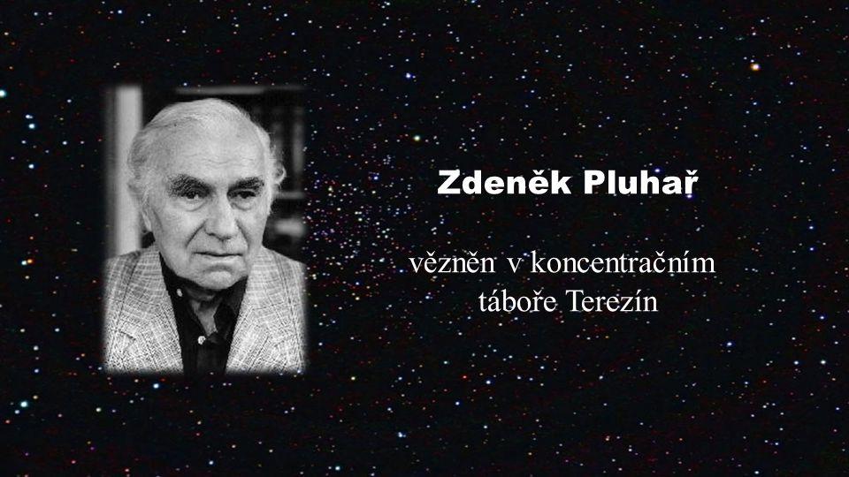 Zdeněk Pluhař vězněn v koncentračním táboře Terezín