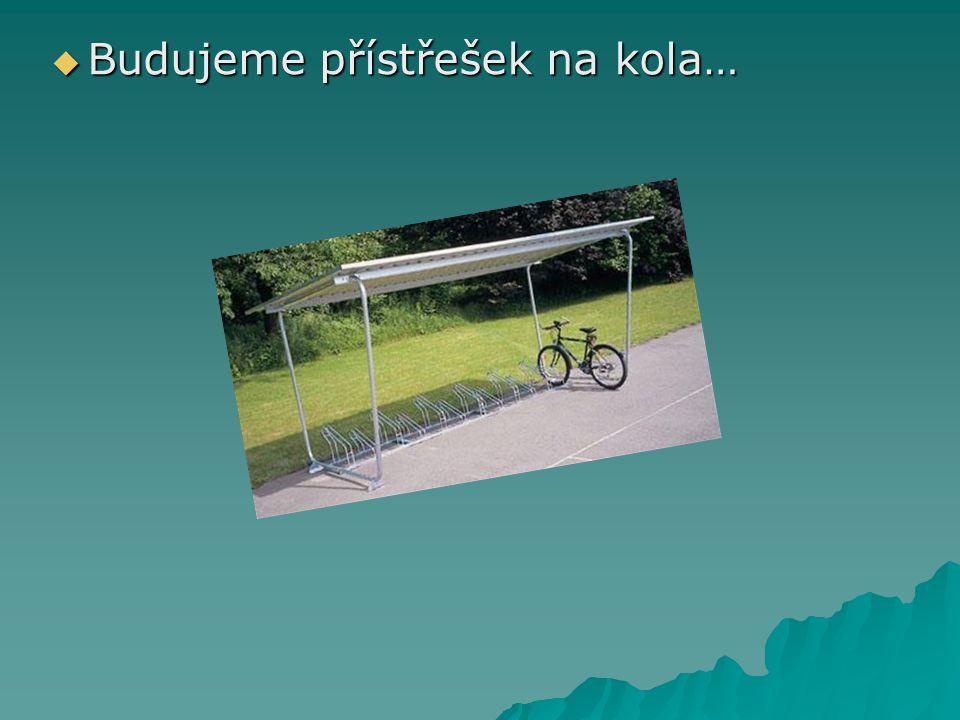  Budujeme přístřešek na kola…