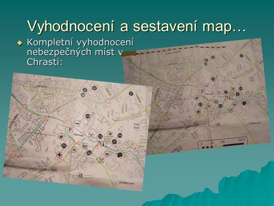 Vyhodnocení a sestavení map…  Kompletní vyhodnocení nebezpečných míst v Chrasti: