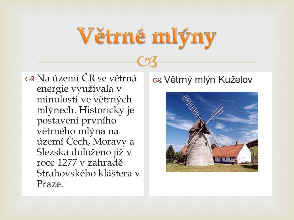   Na území ČR se větrná energie využívala v minulosti ve větrných mlýnech. Historicky je postavení prvního větrného mlýna na území Čech, Moravy a Sl