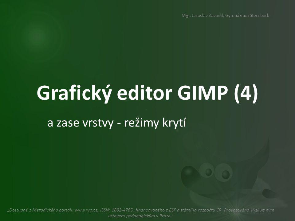 Grafický editor GIMP (4) a zase vrstvy - režimy krytí Mgr.
