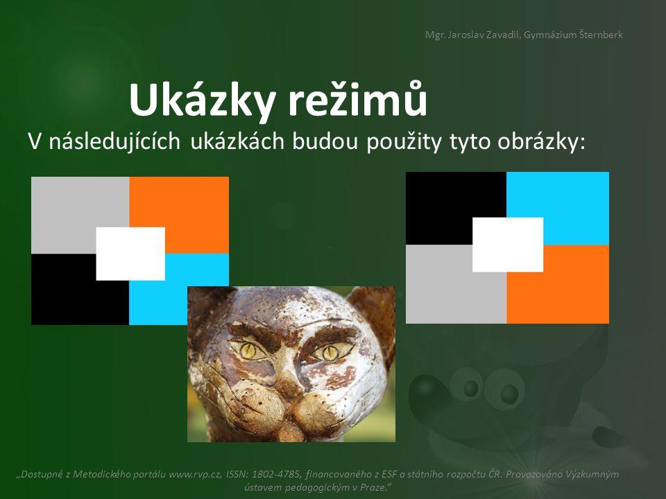 Ukázky režimů V následujících ukázkách budou použity tyto obrázky: Mgr.