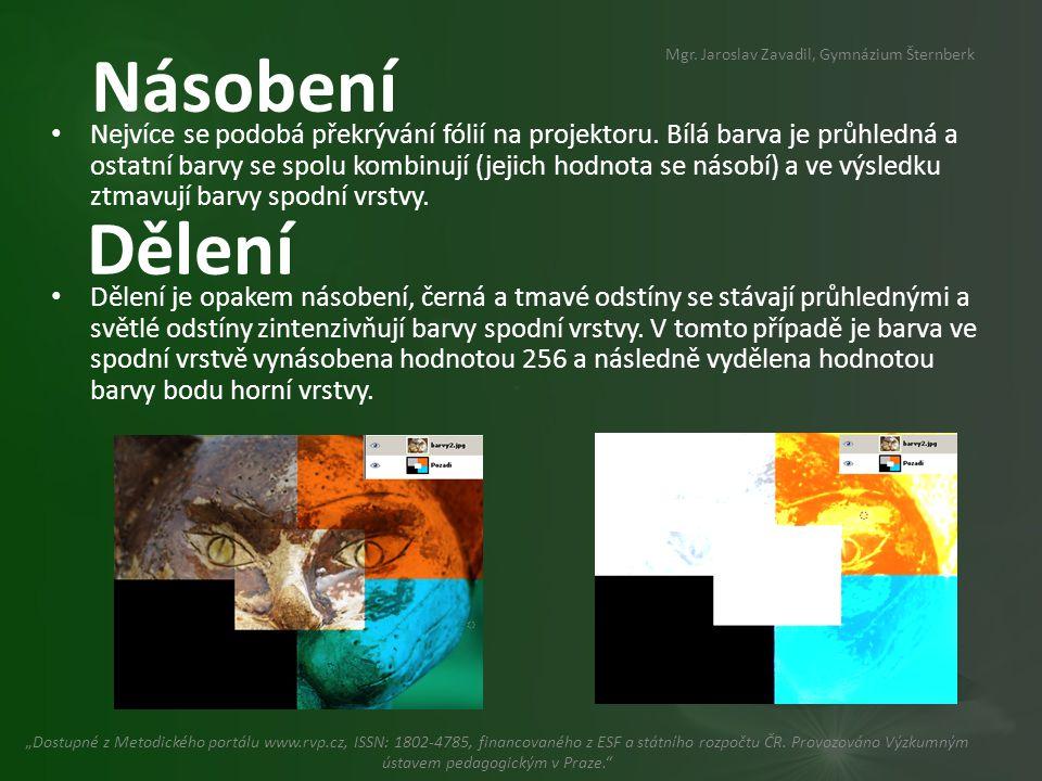 Násobení • Nejvíce se podobá překrývání fólií na projektoru.
