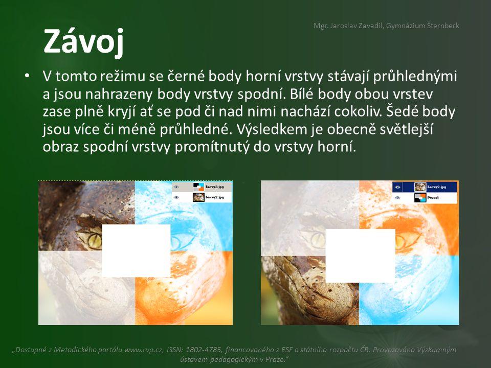 Závoj • V tomto režimu se černé body horní vrstvy stávají průhlednými a jsou nahrazeny body vrstvy spodní.