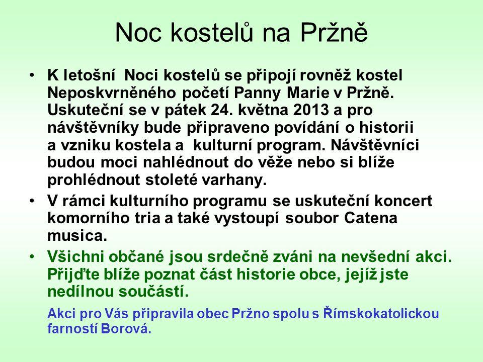 Noc kostelů na Pržně •K letošní Noci kostelů se připojí rovněž kostel Neposkvrněného početí Panny Marie v Pržně. Uskuteční se v pátek 24. května 2013