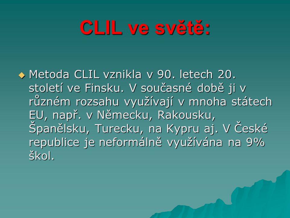 CLIL ve světě:  Metoda CLIL vznikla v 90.letech 20.