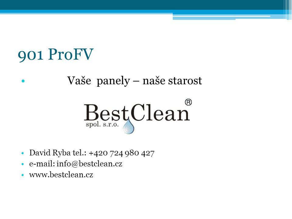 901 ProFV • Vaše panely – naše starost •David Ryba tel.: +420 724 980 427 •e-mail: info@bestclean.cz •www.bestclean.cz