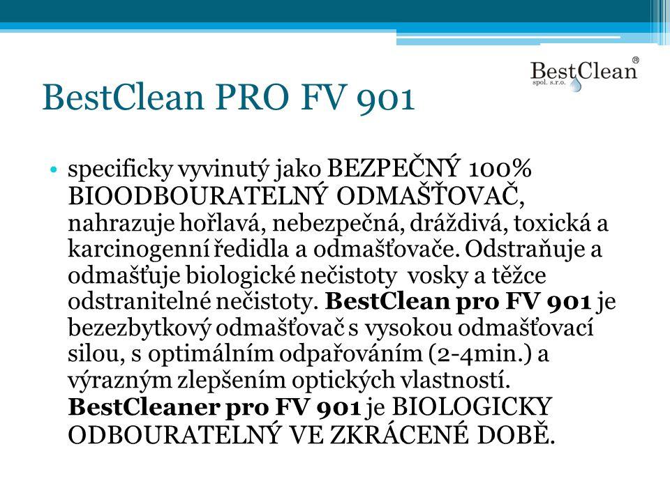 BestClean PRO FV 901 •specificky vyvinutý jako BEZPEČNÝ 100% BIOODBOURATELNÝ ODMAŠŤOVAČ, nahrazuje hořlavá, nebezpečná, dráždivá, toxická a karcinogen