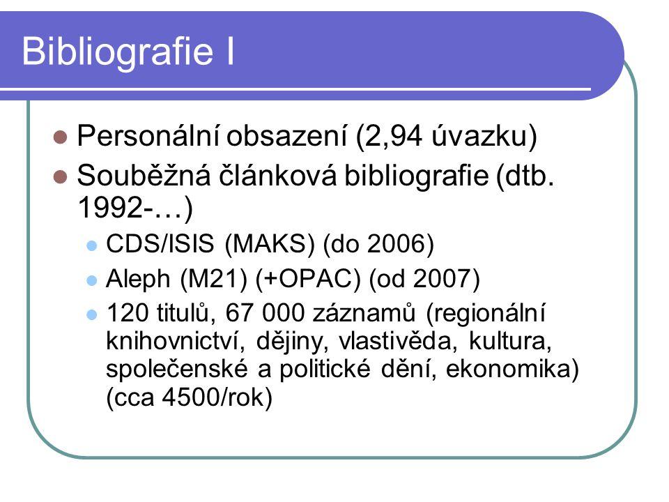 Bibliografie I  Personální obsazení (2,94 úvazku)  Souběžná článková bibliografie (dtb.